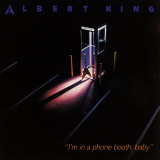 Albert King - I'm in a Phone Booth Baby Posters