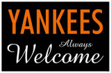 Yankees Always Welcome Masterprint