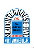 Slaughterhouse-Five by Kurt Vonnegut,Jr. Posters by Paul Bacon