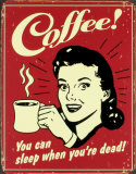 Coffee! Cartel de chapa