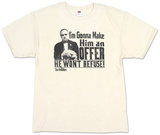 The Godfather - I'm Going to Make Him an Offer He Can't Refuse Shirts