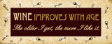 Wine Improves with Age Posters av Nick Biscardi
