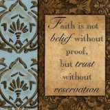 Faith is Not Belief Without Proof Prints by Debbie DeWitt
