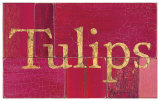 Tulips Sign Prints by  Z Studio