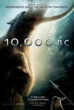 10,000 B.C. Posters