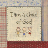 I am a Child of God Prints by Karen Tribett