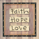 Faith, Hope, Love Poster by Karen Tribett