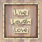 Live, Laugh, Love Prints by Karen Tribett