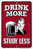 Drink More, Study Less Blikskilt