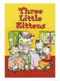 Three Little Kittens Posters
