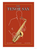 The Tenor Sax Posters