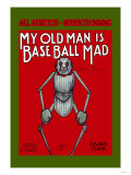 My Old Man is Baseball Mad Premium Giclee Print