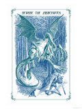 Through the Looking Glass: Beware the Jabberwock Posters by John Tenniel