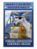What Can Blue Do for You Deliver Affordable Health Care Print by Richard Kelly