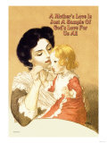 A Mother's Love is Just a Sample of God's Love for Us All Posters