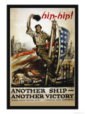 Hip-Hip! Another Ship, Another Victory, c.1918 Prints by George Hand Wright