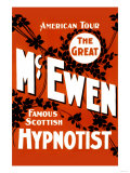 The Great Mcewen, Famous Scottish Hypnotist Poster