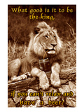 What Good Is it to Be King Print by Wilbur 