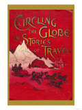 Circling the Globe in Stories of Travel Poster