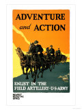 Adventure and Action, Enlist in the Field Artillery Posters by Harry S. Mueller