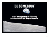 Be Somebody Posters