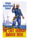 Drink American Beer, The Only Draught America Needs Print
