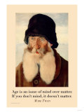Age is an Issue of Mind over Matter Posters