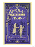 The Girlhood of Shakespeare's Heroines Posters