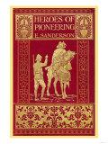 Heroes of Pioneering Posters