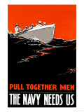 Pull Together Men, The Navy Needs Us, c.1917 Posters by Paul R. Boomhower