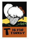 T is for Turkey Poster by Charles Buckles Falls