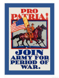 Pro Patria! Join Army for Period of War Posters by H. Devitt Welsh