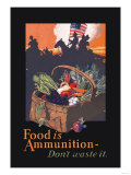 Food is Ammunition Prints by John E. Sheridan