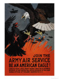 Join the Army Air Service: Be an American Eagle! Posters by Charles Livingston Bull