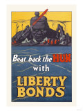 Beat Back the Hun with Liberty Bonds Posters