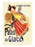 Champs-Elysees: Palais de Glace Prints by Jules Chéret