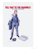 Tell That to the Marines! Premium Giclee Print by James Montgomery Flagg
