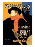 Ambassadeurs: Aristide Bruant dans Son Cabaret Poster by Henri de Toulouse-Lautrec