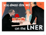 You Always Dine Well on the Lner Print