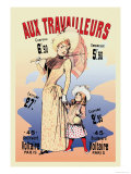 Aux Travailleurs Posters by Alfred Choubrac