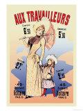 Aux Travailleurs Prints by Alfred Choubrac