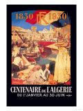 Centenaire de l'Algerie: 1830-1930 Posters by Leon Cavvy