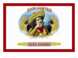 Dick Custer Cigars, Holds You Up Poster