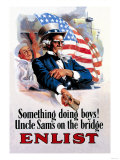 Something's Doing Boys! Uncle Sam's at the Bridge Prints