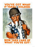 You've Got What It Takes, Soldier, Now Take Care of What You've Got! Prints
