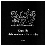 Enjoy Life II Prints by  Sir Shadow