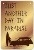 Just Another Day in Paradise Blikkskilt