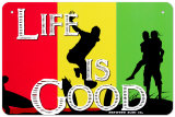 Life Is Good Cartel de chapa