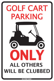 Golf Cart Parking Only All others Will Be Clubbed Plaque en métal