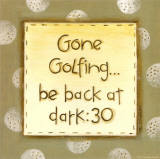 Gone Golfing Posters by Karen Tribett